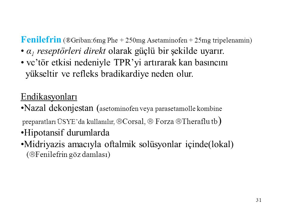 Fenilefrin (®Griban:6mg Phe + 250mg Asetaminofen + 25mg tripelenamin)