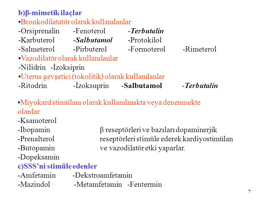 b)β-mimetik ilaçlar •Bronkodilatatör olarak kullanılanlar. -Orsiprenalin -Fenoterol -Terbutalin. -Karbuterol -Salbutamol -Protokilol.