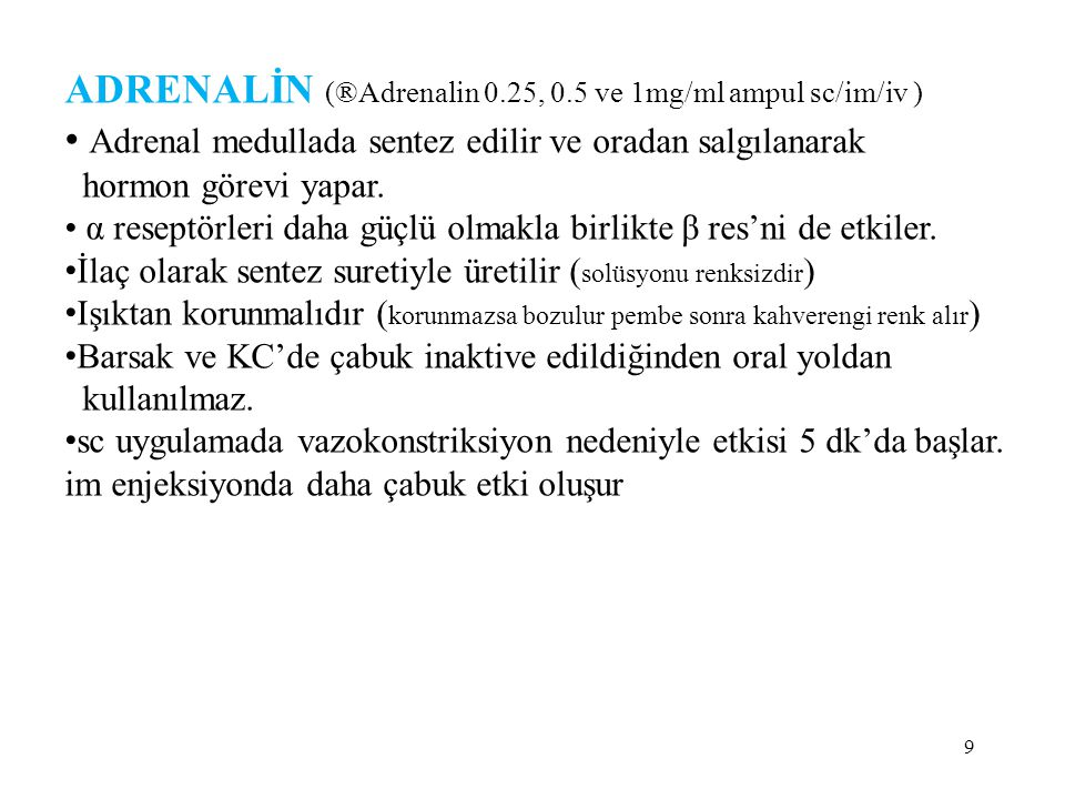 ADRENALİN (®Adrenalin 0.25, 0.5 ve 1mg/ml ampul sc/im/iv )