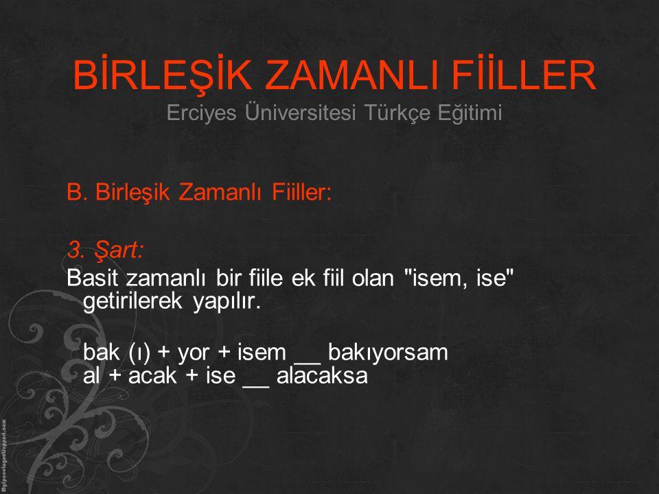 BİRLEŞİK ZAMANLI FİİLLER Erciyes Üniversitesi Türkçe Eğitimi