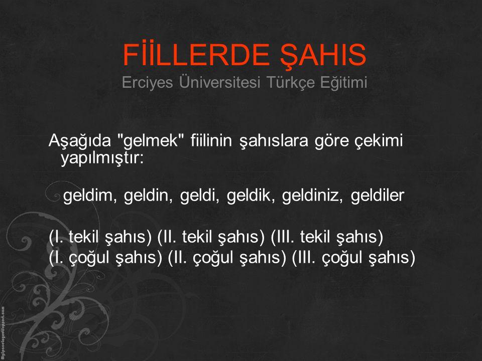FİİLLERDE ŞAHIS Erciyes Üniversitesi Türkçe Eğitimi