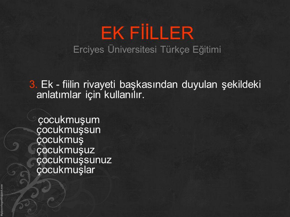 EK FİİLLER Erciyes Üniversitesi Türkçe Eğitimi