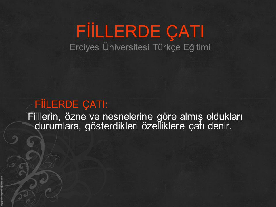 FİİLLERDE ÇATI Erciyes Üniversitesi Türkçe Eğitimi