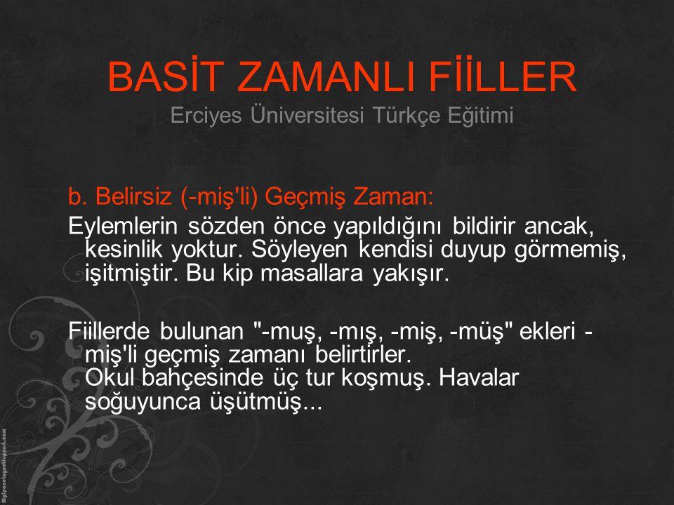 BASİT ZAMANLI FİİLLER Erciyes Üniversitesi Türkçe Eğitimi