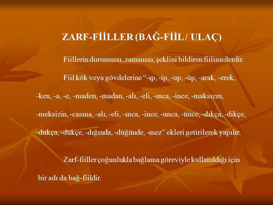 ZARF-FİİLLER (BAĞ-FİİL / ULAÇ)