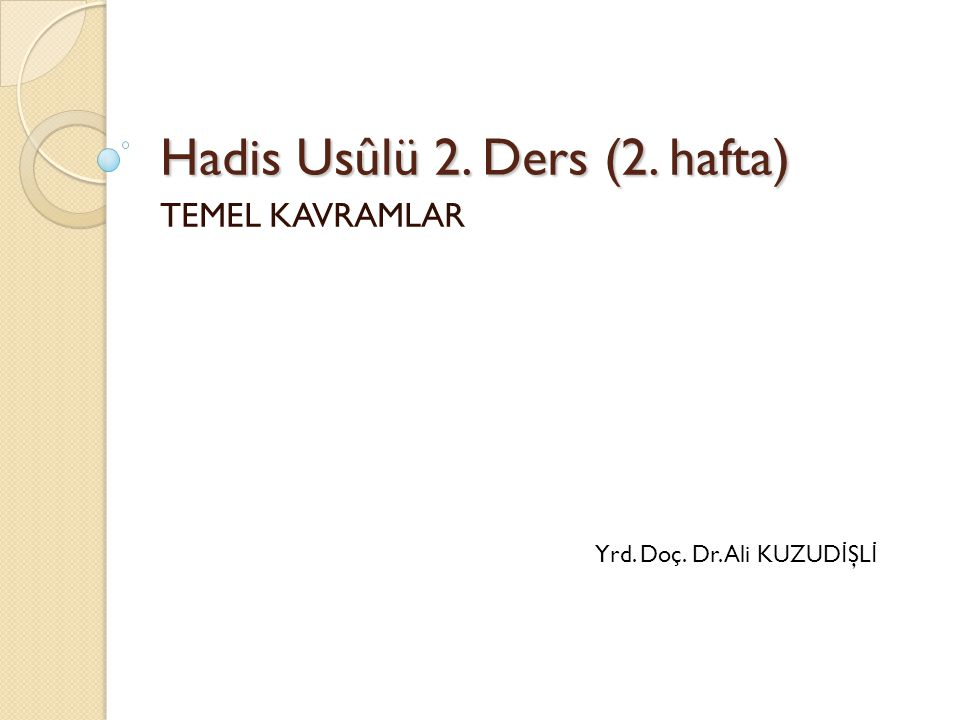 Hadis Usûlü 2. Ders (2. hafta)