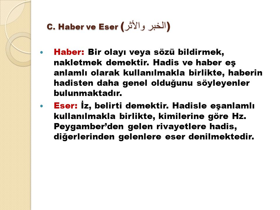 C. Haber ve Eser (الخبر والأثر)
