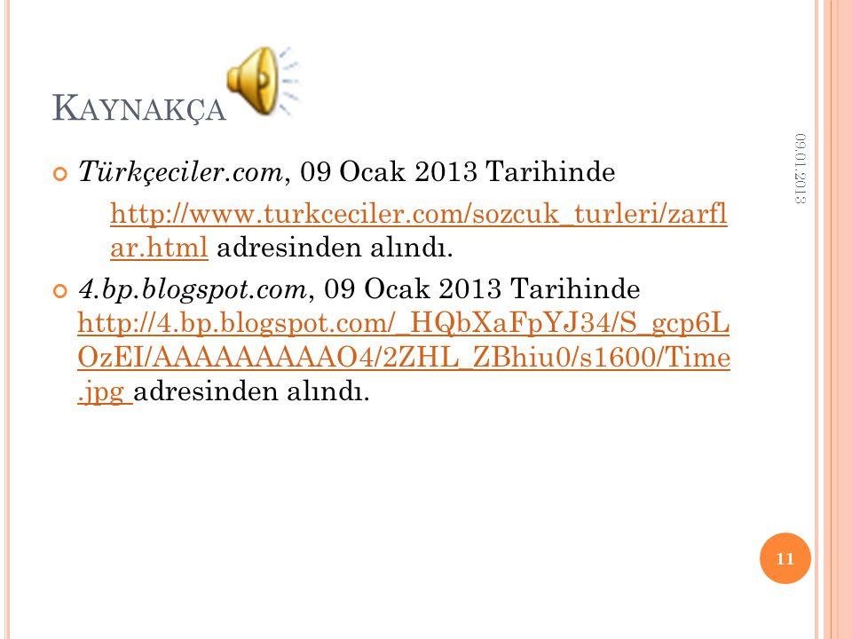 Kaynakça Türkçeciler.com, 09 Ocak 2013 Tarihinde