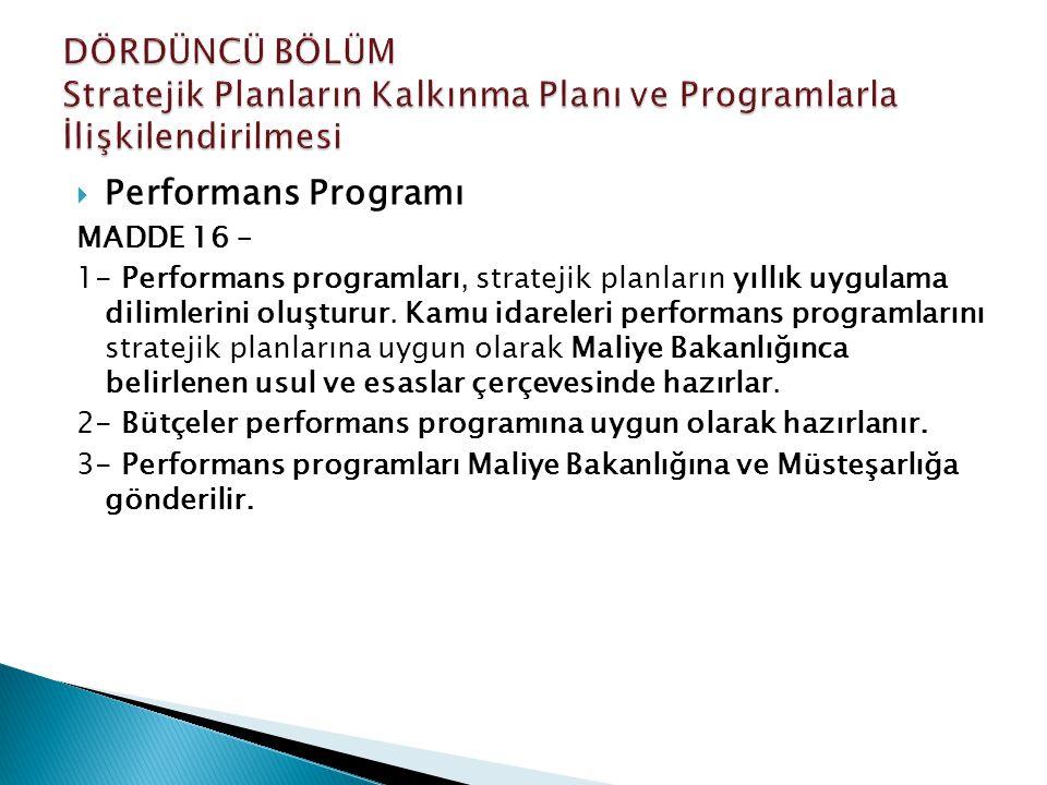 DÖRDÜNCÜ BÖLÜM Stratejik Planların Kalkınma Planı ve Programlarla İlişkilendirilmesi
