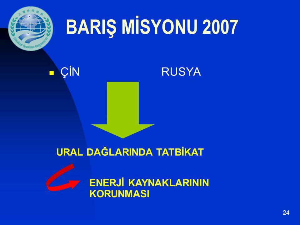 BARIŞ MİSYONU 2007 ÇİN RUSYA URAL DAĞLARINDA TATBİKAT