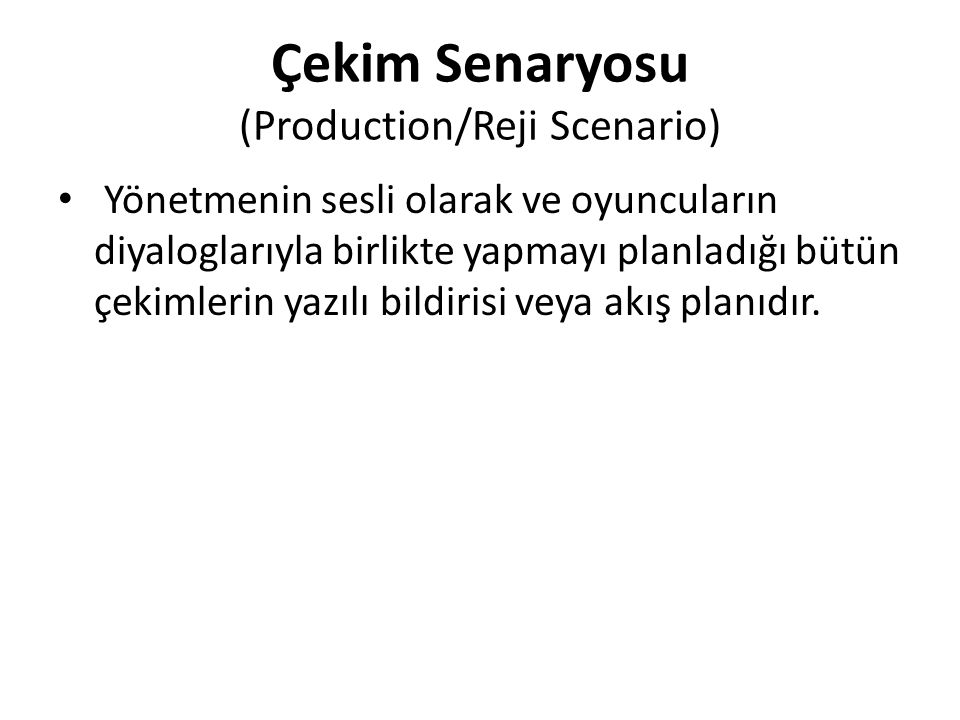 Çekim Senaryosu (Production/Reji Scenario)