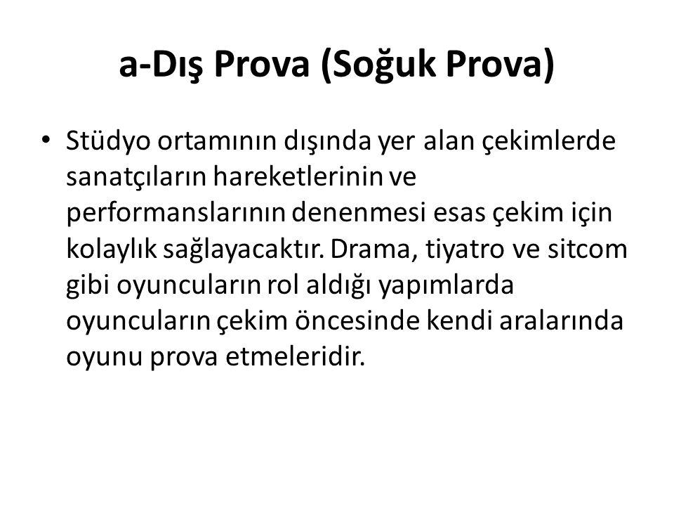 a-Dış Prova (Soğuk Prova)