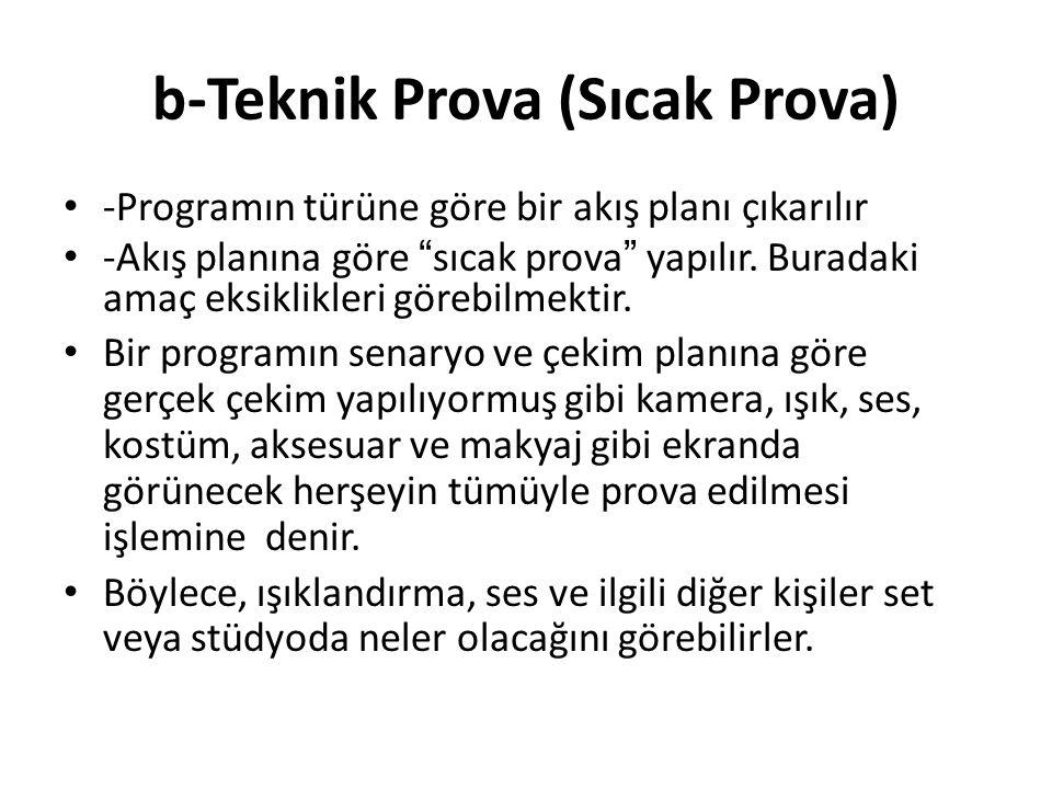 b-Teknik Prova (Sıcak Prova)