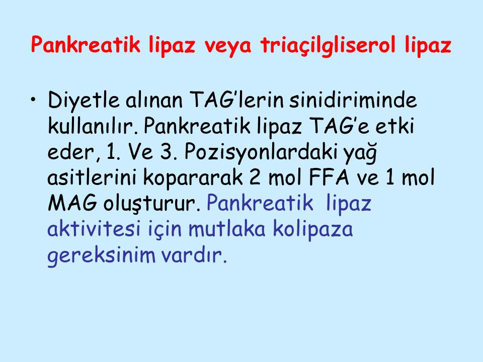 Pankreatik lipaz veya triaçilgliserol lipaz