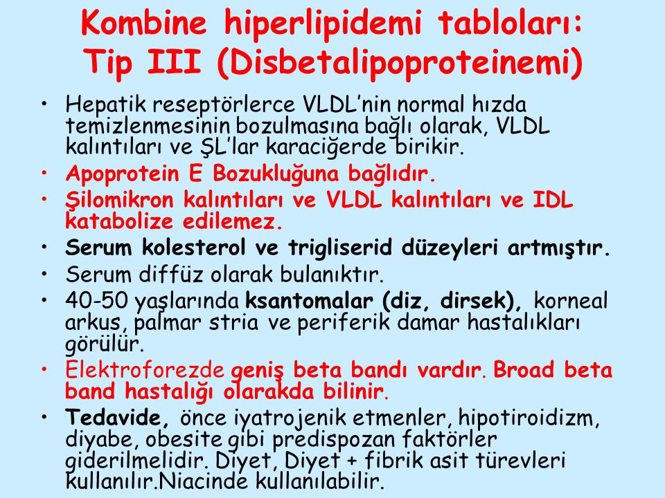 Kombine hiperlipidemi tabloları: Tip III (Disbetalipoproteinemi)