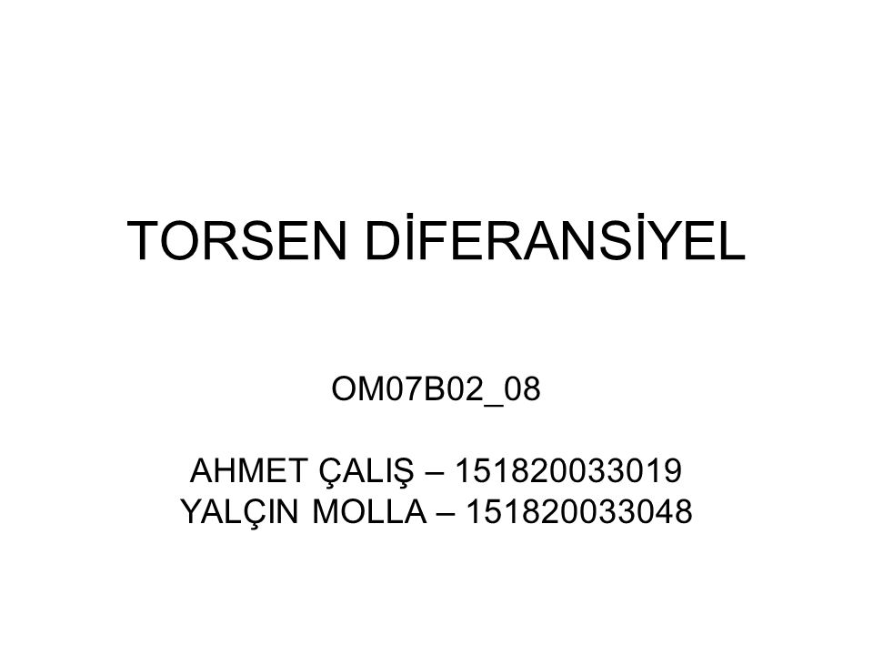 OM07B02_08 AHMET ÇALIŞ – 151820033019 YALÇIN MOLLA – 151820033048