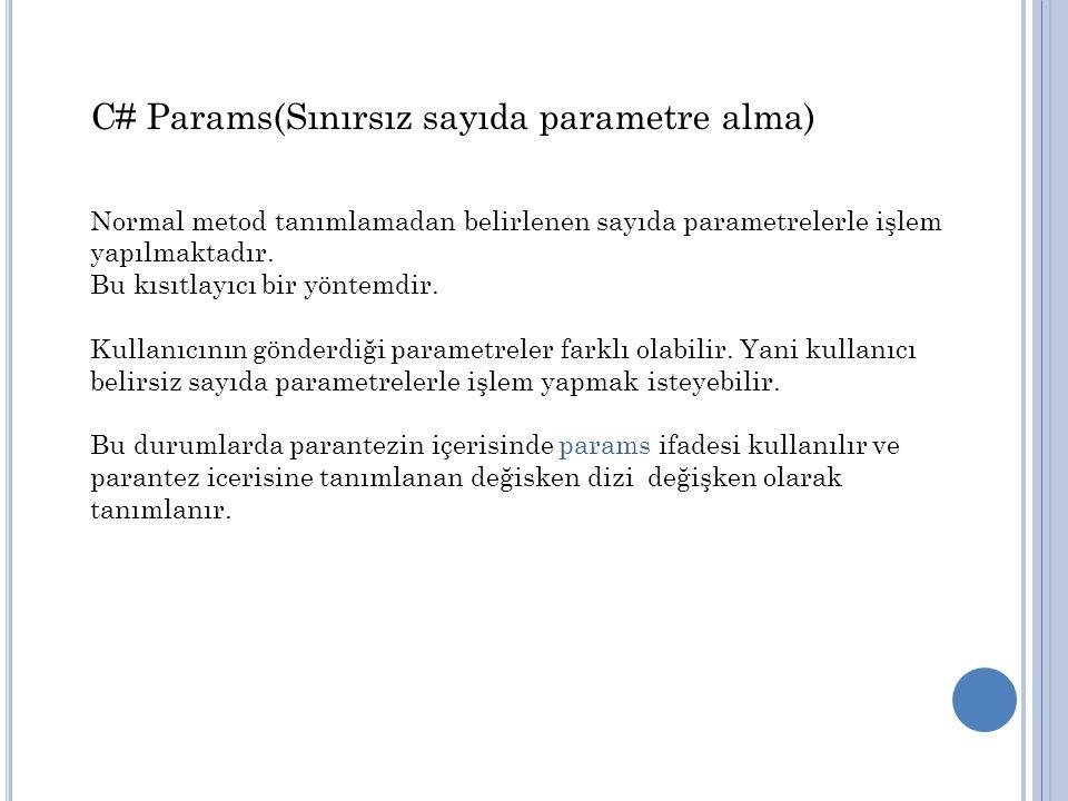 C# Params(Sınırsız sayıda parametre alma)