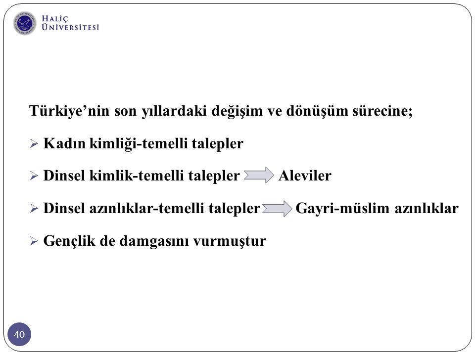 Türkiye'nin son yıllardaki değişim ve dönüşüm sürecine;