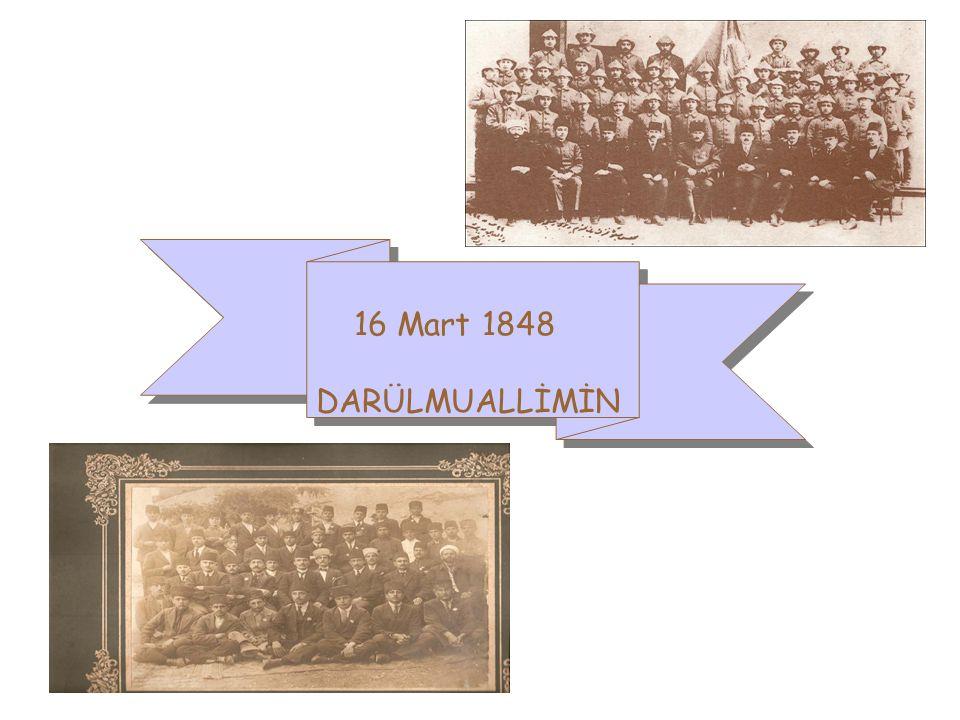 16 Mart 1848 DARÜLMUALLİMİN