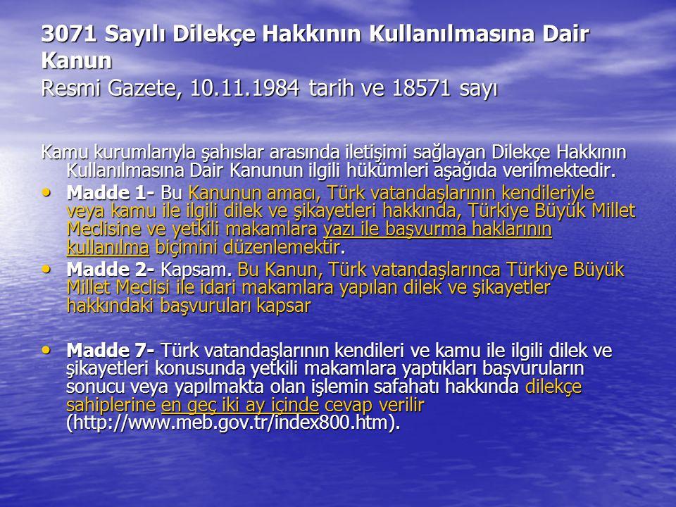 3071 Sayılı Dilekçe Hakkının Kullanılmasına Dair Kanun Resmi Gazete, 10.11.1984 tarih ve 18571 sayı