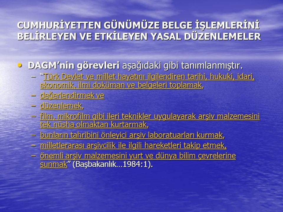 DAGM'nin görevleri aşağıdaki gibi tanımlanmıştır.