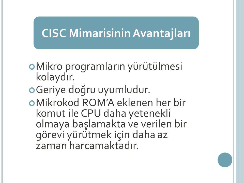 CISC Mimarisinin Avantajları
