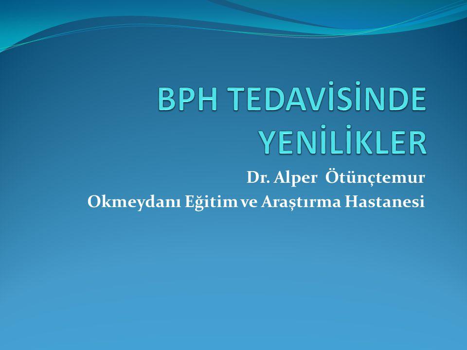 BPH TEDAVİSİNDE YENİLİKLER