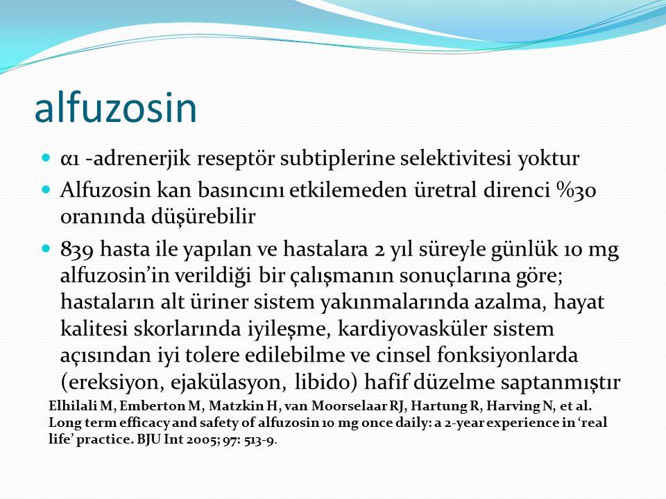 alfuzosin α1 -adrenerjik reseptör subtiplerine selektivitesi yoktur