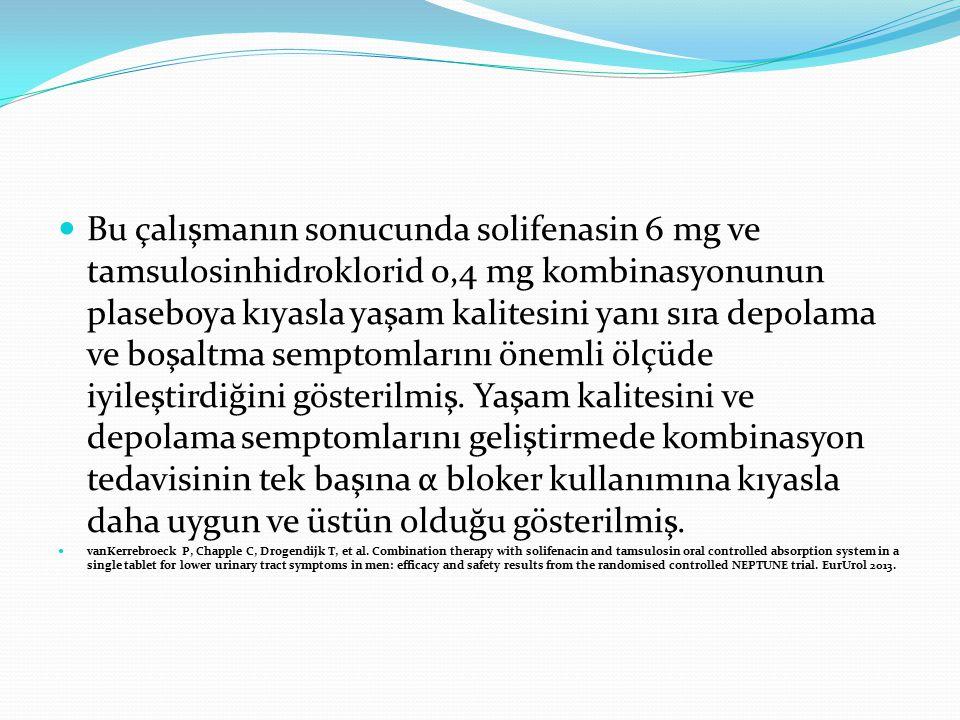 Bu çalışmanın sonucunda solifenasin 6 mg ve tamsulosinhidroklorid 0,4 mg kombinasyonunun plaseboya kıyasla yaşam kalitesini yanı sıra depolama ve boşaltma semptomlarını önemli ölçüde iyileştirdiğini gösterilmiş. Yaşam kalitesini ve depolama semptomlarını geliştirmede kombinasyon tedavisinin tek başına α bloker kullanımına kıyasla daha uygun ve üstün olduğu gösterilmiş.