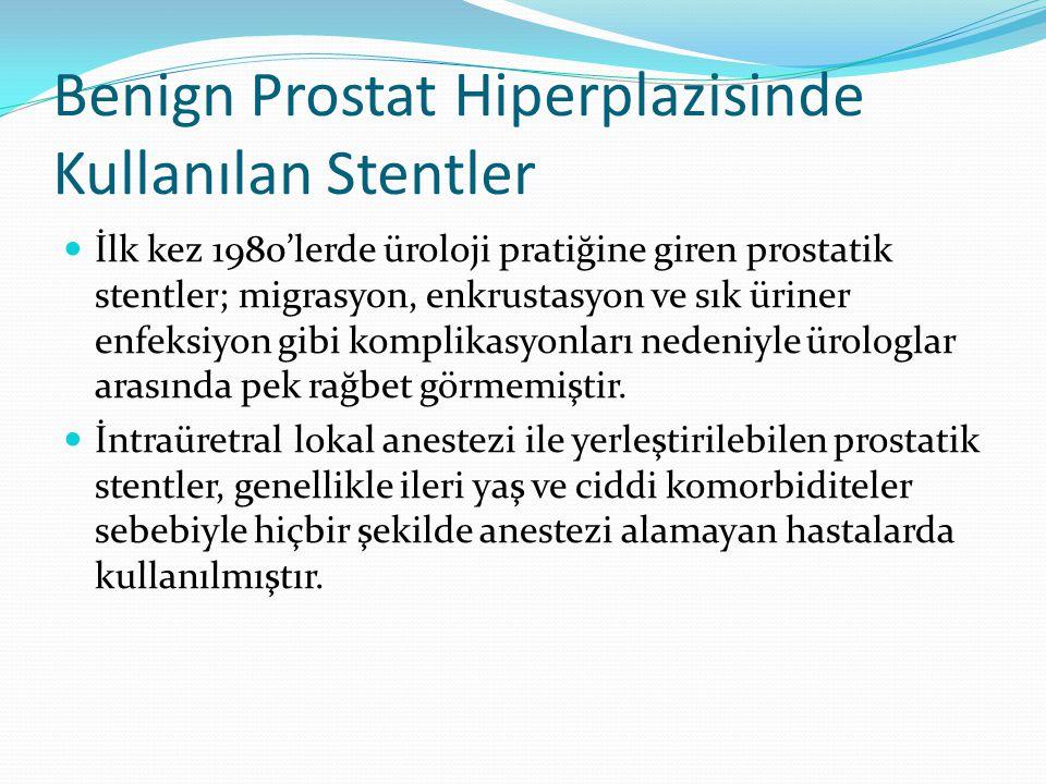 Benign Prostat Hiperplazisinde Kullanılan Stentler