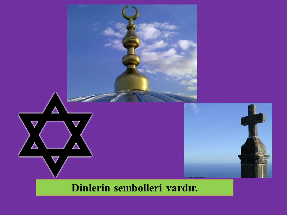 Dinlerin sembolleri vardır.