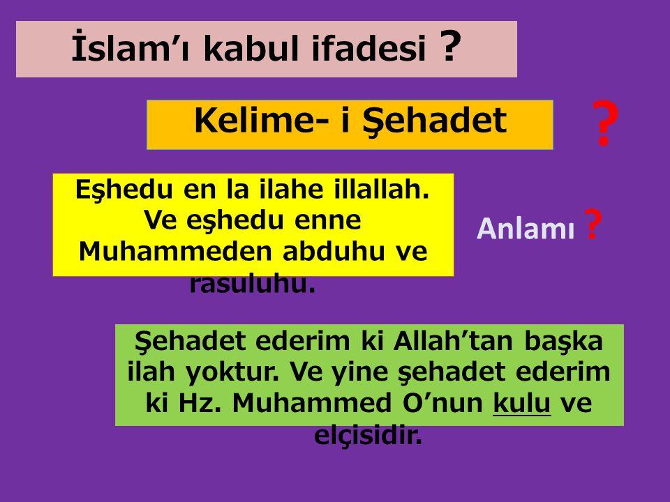 İslam'ı kabul ifadesi Kelime- i Şehadet Anlamı