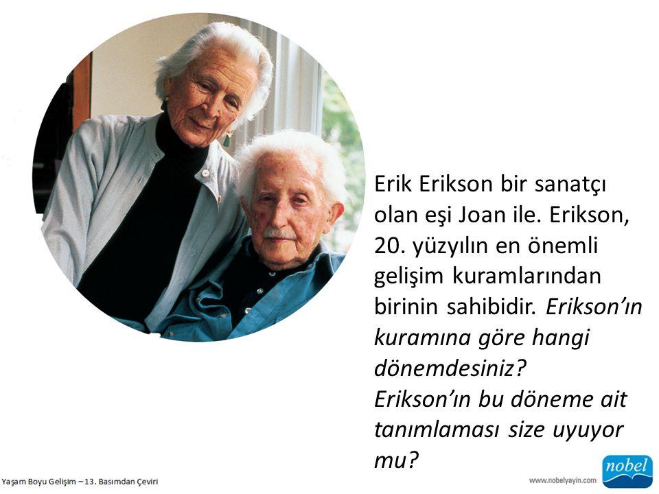 Erik Erikson bir sanatçı olan eşi Joan ile. Erikson, 20