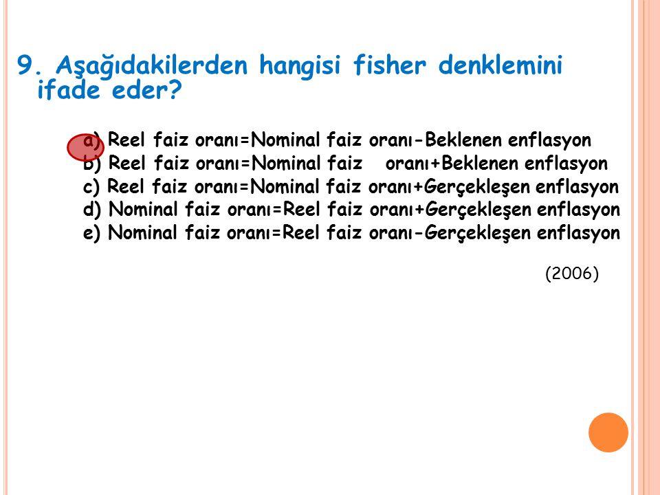 9. Aşağıdakilerden hangisi fisher denklemini ifade eder