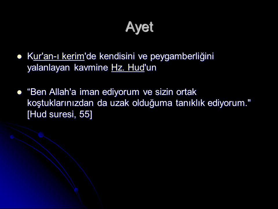 Ayet Kur an-ı kerim de kendisini ve peygamberliğini yalanlayan kavmine Hz. Hud un.