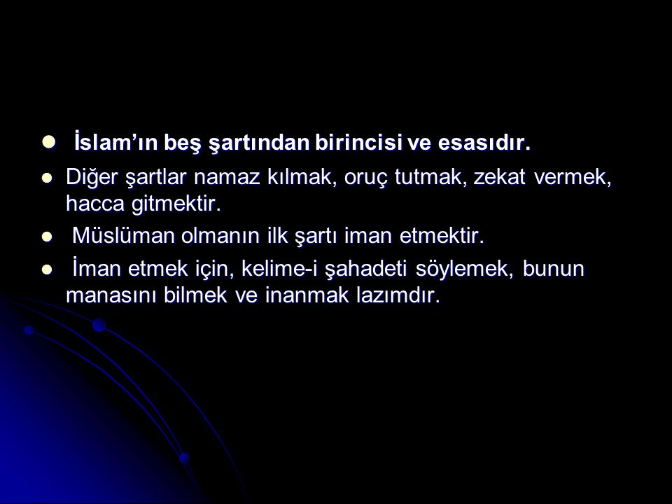 İslam'ın beş şartından birincisi ve esasıdır.