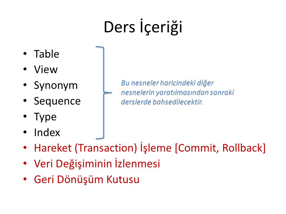 Ders İçeriği Table View Synonym Sequence Type Index