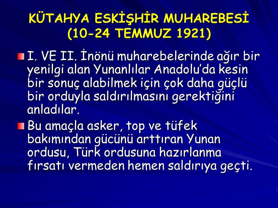 KÜTAHYA ESKİŞHİR MUHAREBESİ (10-24 TEMMUZ 1921)