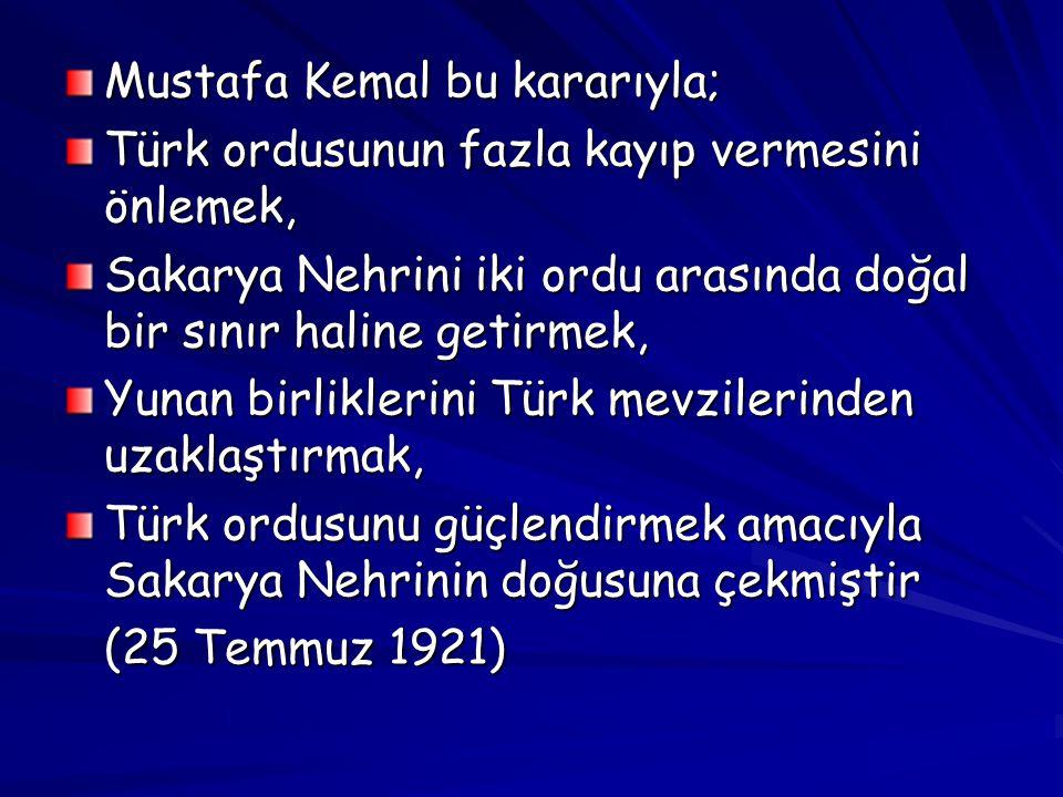 Mustafa Kemal bu kararıyla;