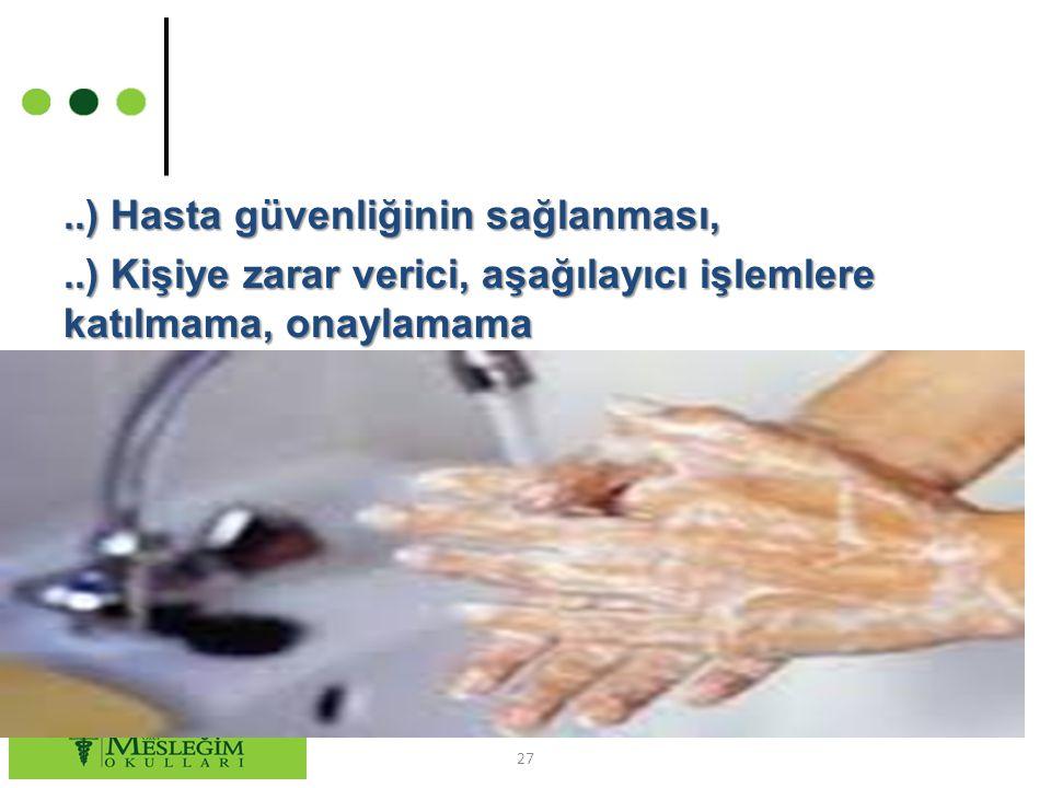 ) Hasta güvenliğinin sağlanması,