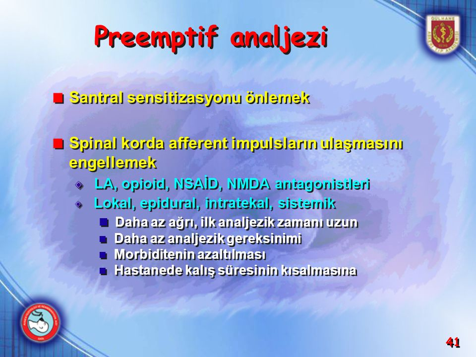 Preemptif analjezi Santral sensitizasyonu önlemek