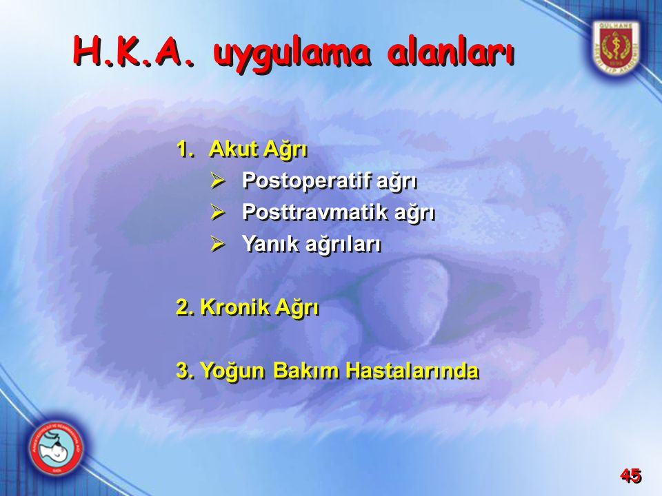 H.K.A. uygulama alanları Akut Ağrı Postoperatif ağrı