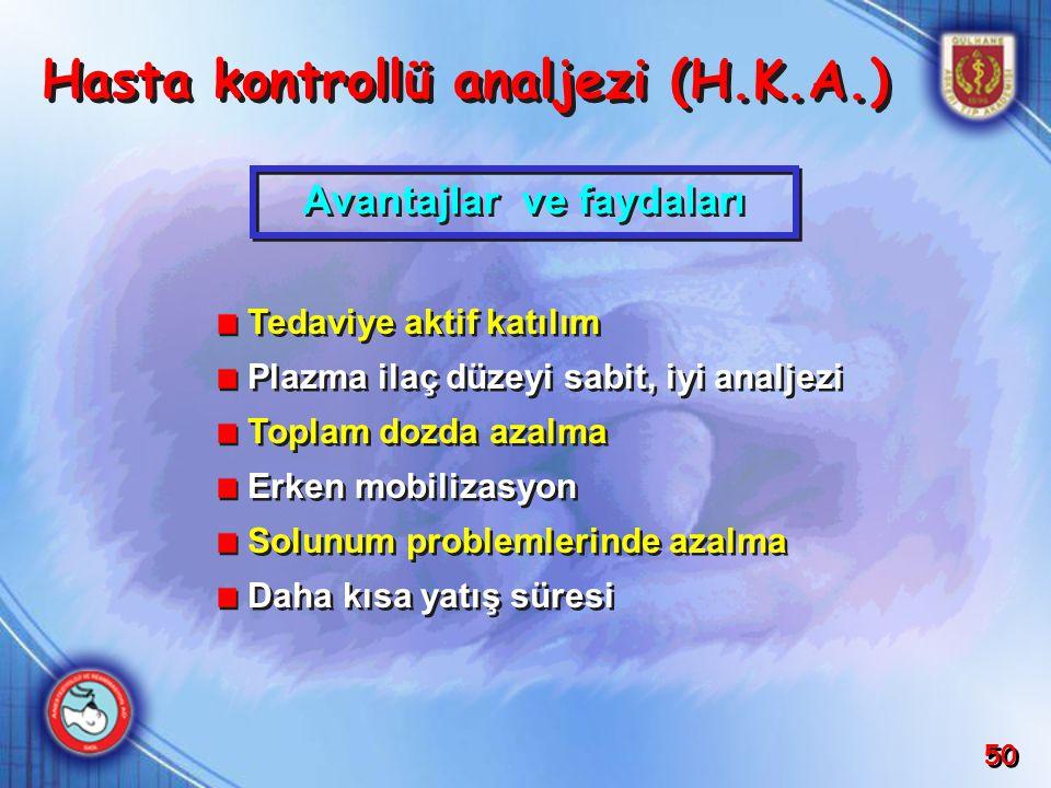 Hasta kontrollü analjezi (H.K.A.) Avantajlar ve faydaları