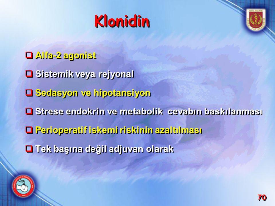 Klonidin Alfa-2 agonist Sistemik veya rejyonal