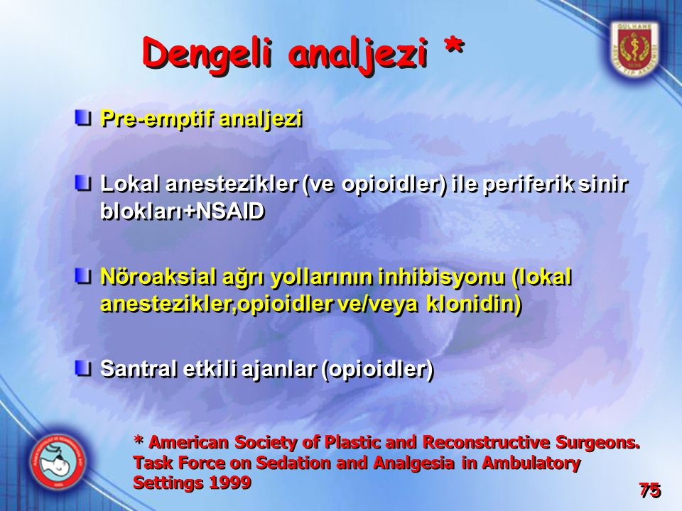 Dengeli analjezi * Pre-emptif analjezi