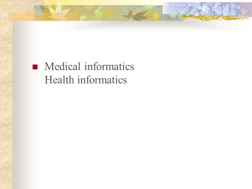 Medical informatics Health informatics