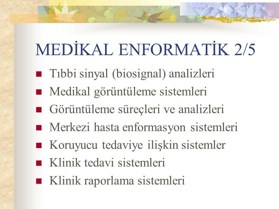 MEDİKAL ENFORMATİK 2/5 Tıbbi sinyal (biosignal) analizleri