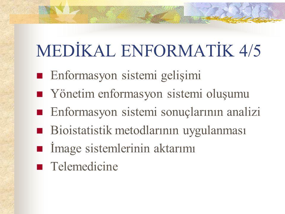 MEDİKAL ENFORMATİK 4/5 Enformasyon sistemi gelişimi