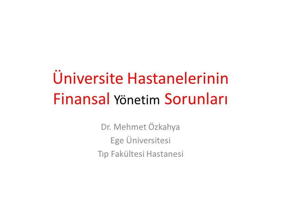 Üniversite Hastanelerinin Finansal Yönetim Sorunları