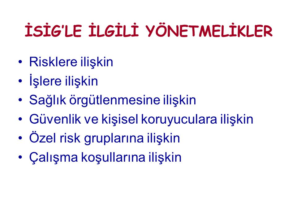 İSİG'LE İLGİLİ YÖNETMELİKLER